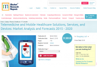 Telemedicine and Mobile Healthcare Solutions, Services 2015