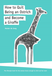 How to Quit Being an Ostrich and Become a Giraffe