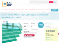 Low Iron Glass: Market Shares, Strategies and Forecasts 2015