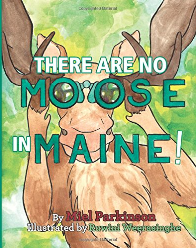 """There Are No Moose in Maine"" by Miel Park"