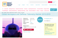 Global Aerospace and Defense Telemetry Market 2015-2019