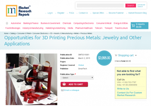Opportunities for 3D Printing Precious Metals'