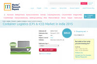 Container Logistics (CFS & ICD) Market in India 2015