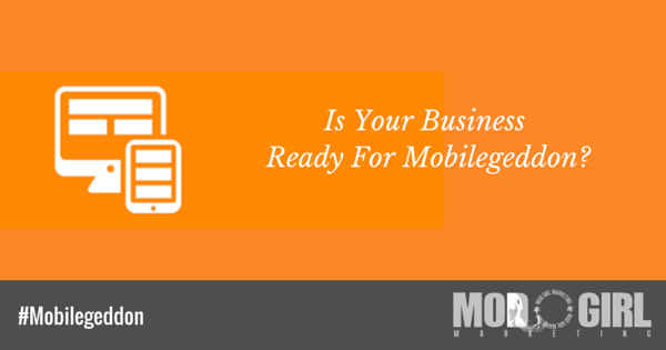 Mobilegeddon Is Near – Is Your Business Ready?