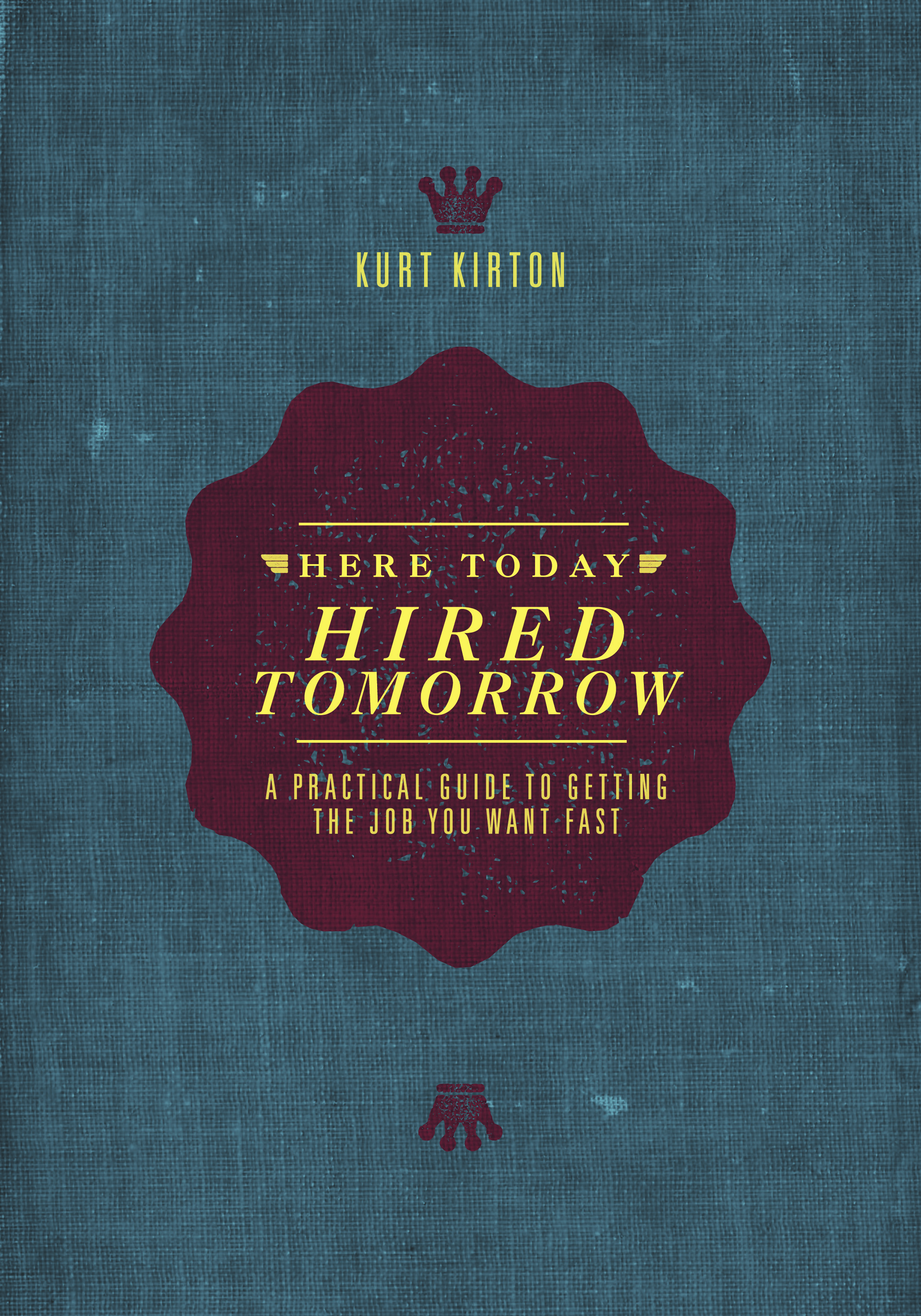 Here Today, Hired Tomorrow book cover