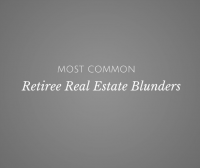Most Common Retiree Real Estate Blunders