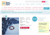 Global Acute Coronary Syndrome (ACS) Market 2015-2019