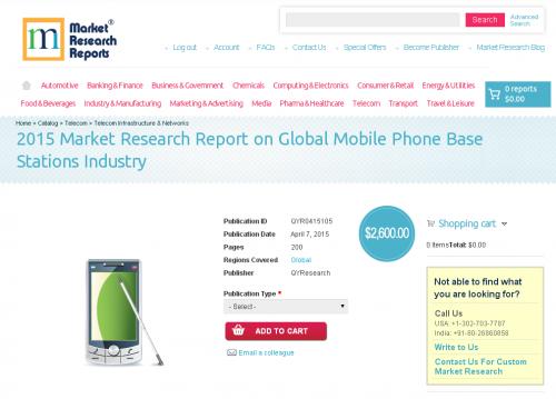 Global Mobile Phone Base Stations Industry Market 2015'