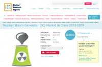 Nuclear Steam Generator (SG) Market in China 2015-2019