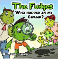The Fudges –Who Hopped in My Swamp?