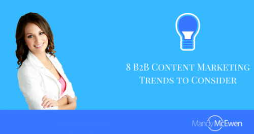 8 B2B Content Marketing Trends to Consider'