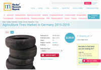 Agriculture Tires Market in Germany 2015-2019