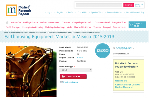 Earthmoving Equipment Market in Mexico 2015-2019'