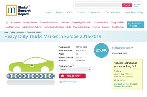 Heavy Duty Trucks Market in Europe 2015-2019'