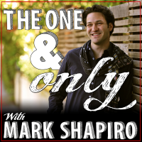 The One & Only Show with Mark Shapiro