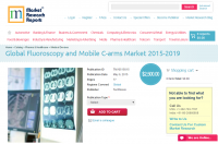 Global Fluoroscopy and Mobile C-arms Market 2015-2019