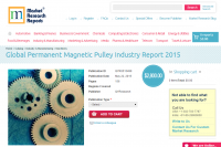 Global Permanent Magnetic Pulley Industry Report 2015