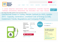 Geothermal Power in Turkey, Market Outlook to 2025