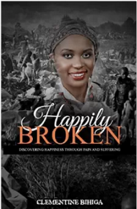 Happily Broken by Clementine Bihiga
