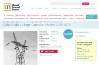 Global High-Voltage Capacitor Market 2015-2019