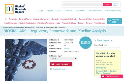 BIOSIMILARS - Regulatory Framework and Pipeline Analysis'