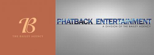 The Bailey Agency and Phatback Entertainment'