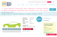 Global Motor Vehicle Battery Industry Report 2015