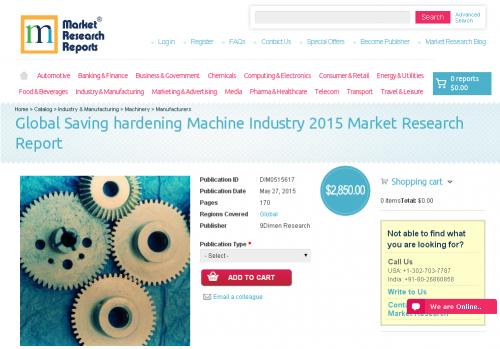 Global Saving hardening Machine Industry 2015'