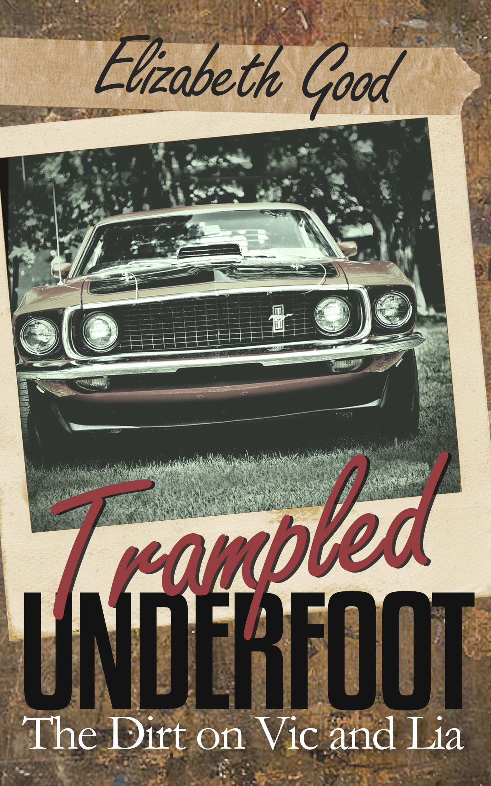 Tramped Underfoot by Elizabeth Good