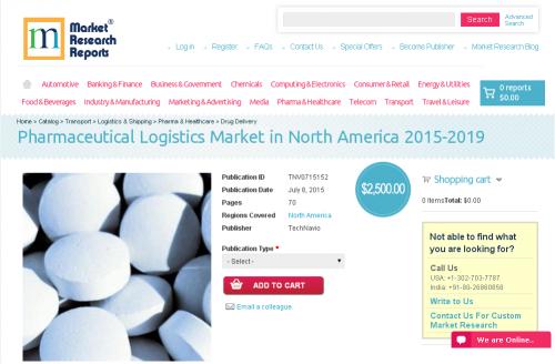 Pharmaceutical Logistics Market in North America 2015-2019'