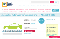 Automotive Automatic Transmission Market in APAC 2015-2019