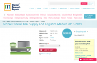 Global Clinical Trial Supply and Logistics Market 2015-2019