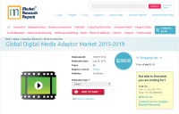 Global Digital Media Adaptor Market 2015 - 2019