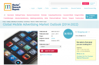 Global Mobile Advertising Market Outlook (2014-2022)