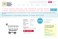 E-Commerce IT Spending Market in China 2015-2019