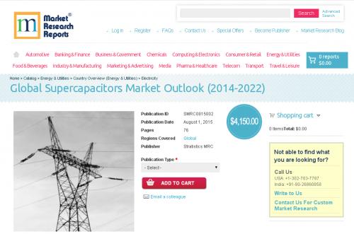 Global Supercapacitors Market Outlook (2014-2022)'