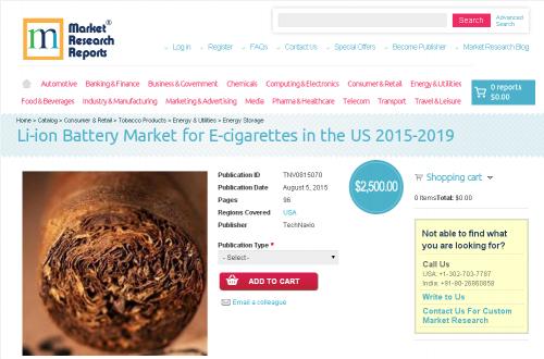 Li-ion Battery Market for E-cigarettes in the US 2015-2019'