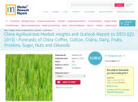 China Agribusiness Market Insights and Outlook Report