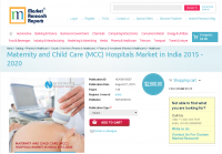 Maternity and Child Care (MCC) Hospitals Market in India