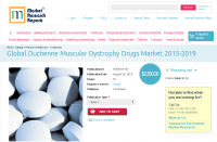 Global Duchenne Muscular Dystrophy Drugs Market 2015-2019
