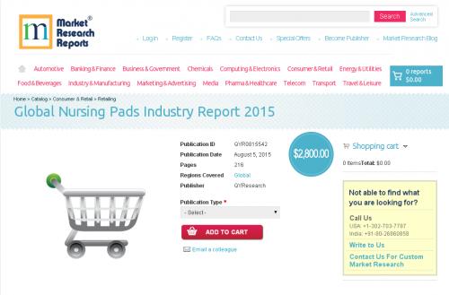 Global Nursing Pads Industry Report 2015'