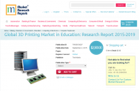 Global 3D Printing Market in Education: Research Report 2015