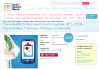 The mHealth (Mobile Healthcare) Ecosystem: 2015 - 2030
