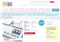 Global Big Data Market 2015 - 2020
