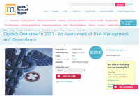 Opioids Overview to 2021 - An Assessment of Pain Management