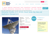 Enterprise Mobility 2015: BYOD, Cloud, Social, Big Data