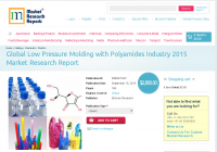 Global Low Pressure Molding with Polyamides Industry 2015