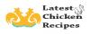Latest Chicken Recipes