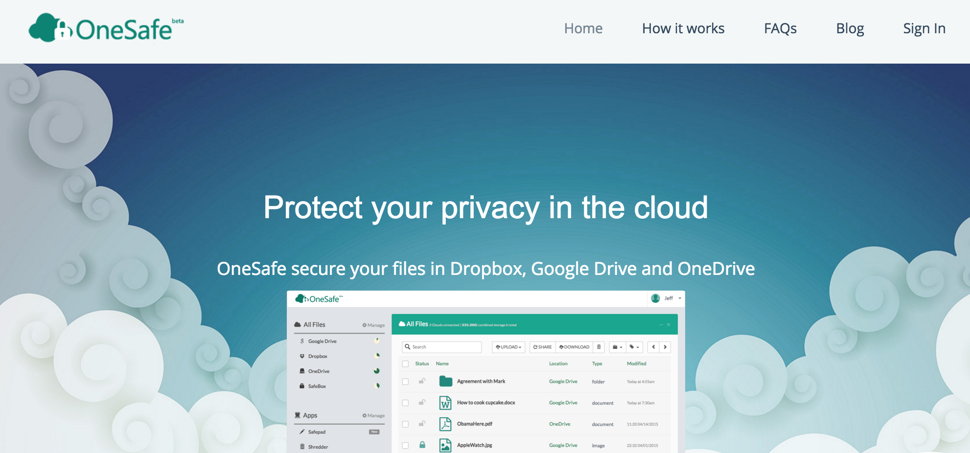 OneSafe protects your privacy in the cloud.