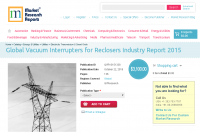 Global Vacuum Interrupters for Reclosers Industry Report 201